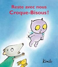 Kimiko - Reste avec nous Croque-Bisous !.