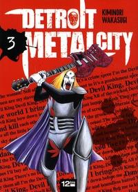 Kiminori Wakasugi - Detroit Metal City Tome 3 : .