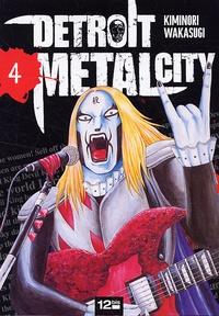 Kiminori Wakasugi - Detroit Metal City Tome 4 : .