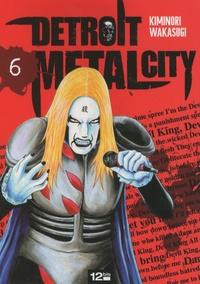 Kiminori Wakasugi - Detroit Metal City Tome 6 : .