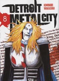 Kiminori Wakasugi - Detroit Metal City Tome 8 : .