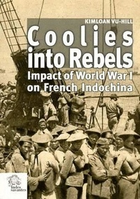 Coolies into Rebels - Impact of World War I on French Indochina.pdf