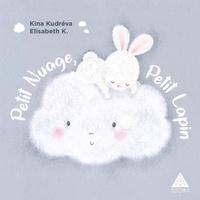 Kina Kudréva et Elisabeth K. - Petit nuage, petit lapin.