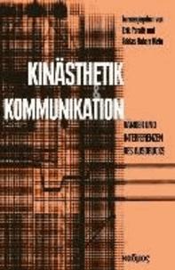 Kinästhetik und Kommunikation - Ränder und Interferenzen des Ausdrucks.