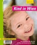 Kind in Wien - Ein Stadtführer für alle, die in Wien mit Kindern zu tun haben.