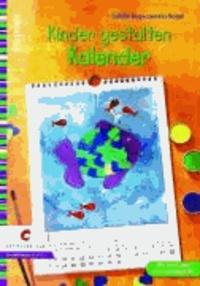 Kinder gestalten Kalender - Drucken, malen, kleben.