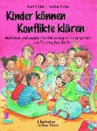 Kinder können Konflikte klären - Mediation und soziale Frühförderung im Kindergarten - ein Trainingshandbuch.