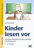 Kinder lesen vor - Kreative Übungen für eine gezielte Leseförderung / 1. - 3. Klasse.