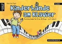 Kinderhände am Klavier - Fröhliche Lieder für 10 bis 20 Finger - ab 3 Jahren!.