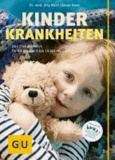 Kinderkrankheiten - Das Standardwerk für Kinder von 0 bis 16 Jahren.