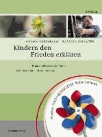 Kindern den Frieden erklären - Krieg und Frieden als Thema in Kindergarten und Grundschule.