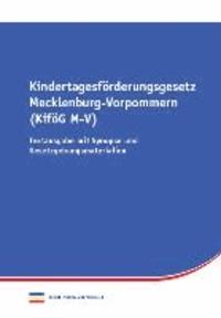 Kindertagesförderungsgesetz Mecklenburg-Vorpommern - Textausgabe mit Synopse und Gesetzgebungsmaterialien.