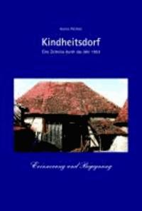 Kindheitsdorf - Erinnerung und Begegnung - Eine Zeitreise durch das Jahr 1953.
