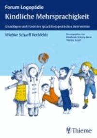 Kindliche Mehrsprachigkeit - Grundlagen und Praxis der sprachtherapeutischen Intervention.