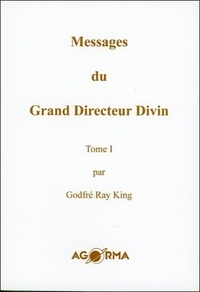 King godfré Ray - Messages du Grand Directeur Divin T1.