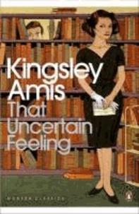 Kingsley Amis - That Uncertain Feeling.