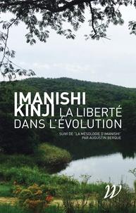 Kinji Imanishi - La liberté dans l'évolution - Le vivant comme sujet.