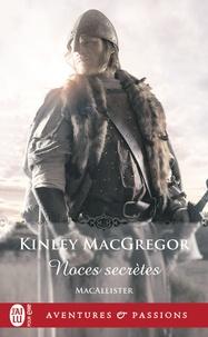 Kinley MacGregor - Les MacAllister Tome 1 : Noces secrètes.