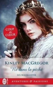 Kinley MacGregor - Les MacAllister Tome 3 : Né dans le péché.