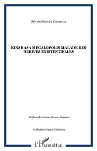 Kinyamba sylvain Shomba - Kinshasa mégalopolis malade des dérives existentielles.