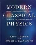 Kip S. Thorne et Roger D. Blandford - Modern Classical Physics - Optics, Fluids, Plasmas, Elasticity, Relativity, and Statistical Physics.