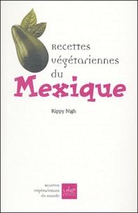 Kippy Nigh - Recettes végétariennes du Mexique.
