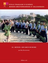 Kira Kaurinkoski - Le « retour » des Grecs de Russie - Identités, mémoires, trajectoires.