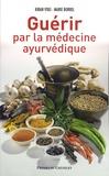 Kiran Vyas et Marie Borrel - Guérir par la médecine ayurvédique.