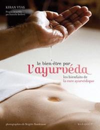 Kiran Vyas - Le bien-être par l'ayurvéda - Les bienfaits de la cure aryuvédique.