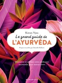 Kiran Vyas - Le grand guide de l'ayurvéda.