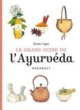 Kiran Vyas - Le grand guide de l'Ayurveda.