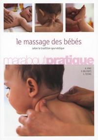 Kiran Vyas et Danielle Belforti - Le massage des bébés selon la tradition ayurvédique.