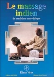 Kiran Vyas - Le massage indien - Selon la Tradition ayurvédique.