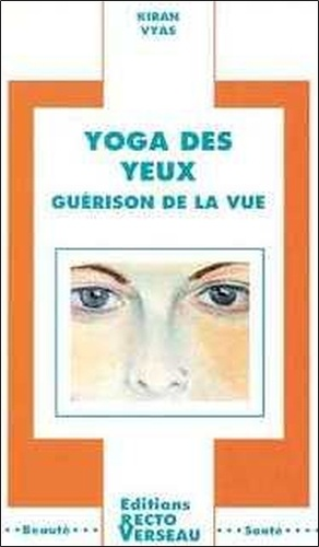 Kiran Vyas - Yoga des yeux - Guérison de la vue.