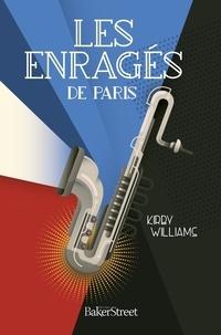 Kirby Williams - Les enragés de Paris.