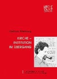 Kirche - Institution im Übergang - Eine Spurensuche nach dem Kirchenverständis Ernst Langes.