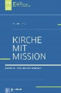 Kirche mit Mission - Gesammelte Beiträge zu Fragen des Gemeindeaufbaus.