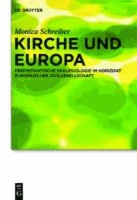 Kirche und Europa - Protestantische Ekklesiologie im Horizont europäischer Zivilgesellschaft.