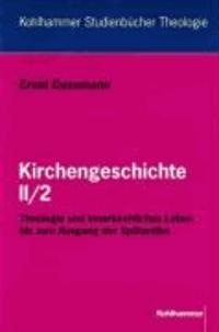 Kirchengeschichte II/2 - Theologie und innerkirchliches Leben bis zum Ausgang der Spätantike.