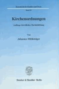Kirchenordnungen - Anfänge kirchlicher Rechtsbildung.