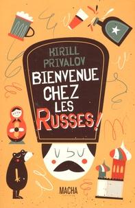 Kirill Privalov - Bienvenue chez les Russes !.