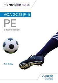 Kirk Bizley - My Revision Notes: AQA GCSE (9–1) PE Second Edition.