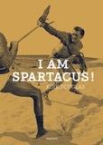 Kirk Douglas - I am Spartacus !.