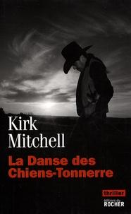 Kirk Mitchell - La danse des chiens-tonnerre.