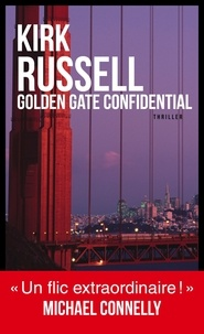 Kirk Russell - Golden Gate Confidential.