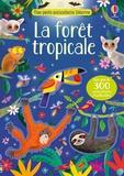 Kirsteen Robson et Gareth Lucas - La forêt tropicale - Avec plus de 300 autocollants réutilisables.