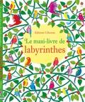 Kirsteen Robson et Phil Clarke - Le maxi-livre de labyrinthes.