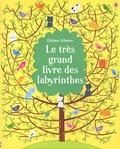 Kirsteen Robson et Phil Clarke - Le très grand livre des labyrinthes.