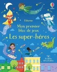 Kirsteen Robson et Samara Hardy - Les super-héros - 50 feuillets détachables.