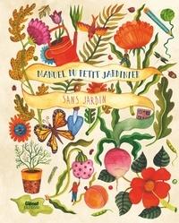 Kirsten Bradley et  Aitch - Manuel du petit jardinier sans jardin.